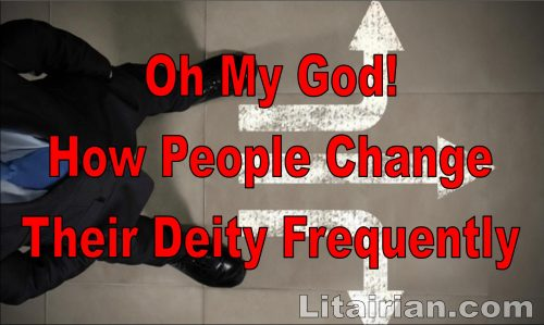 Oh My God! How People Change Their Deity Frequently