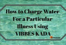 How to Charge Water For a Particular Illness Using VIBBES KADA