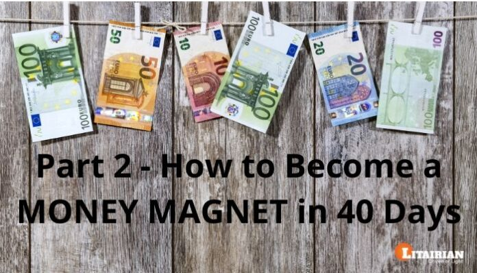 How to Become a MONEY MAGNET in 40 Days Part 2