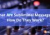 What Are Subliminal Messages And How Do They Work